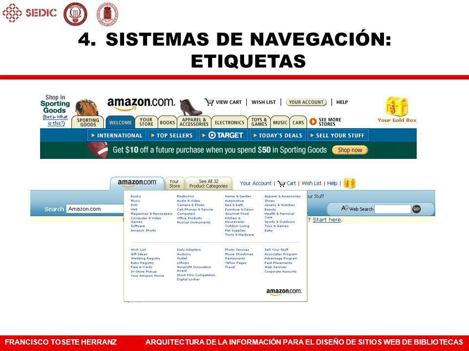 FRANCISCO TOSETE HERRANZARQUITECTURA DE LA INFORMACIÓN PARA EL DISEÑO DE SITIOS WEB DE BIBLIOTECAS 4.SISTEMAS DE NAVEGACIÓN: ETIQUETAS