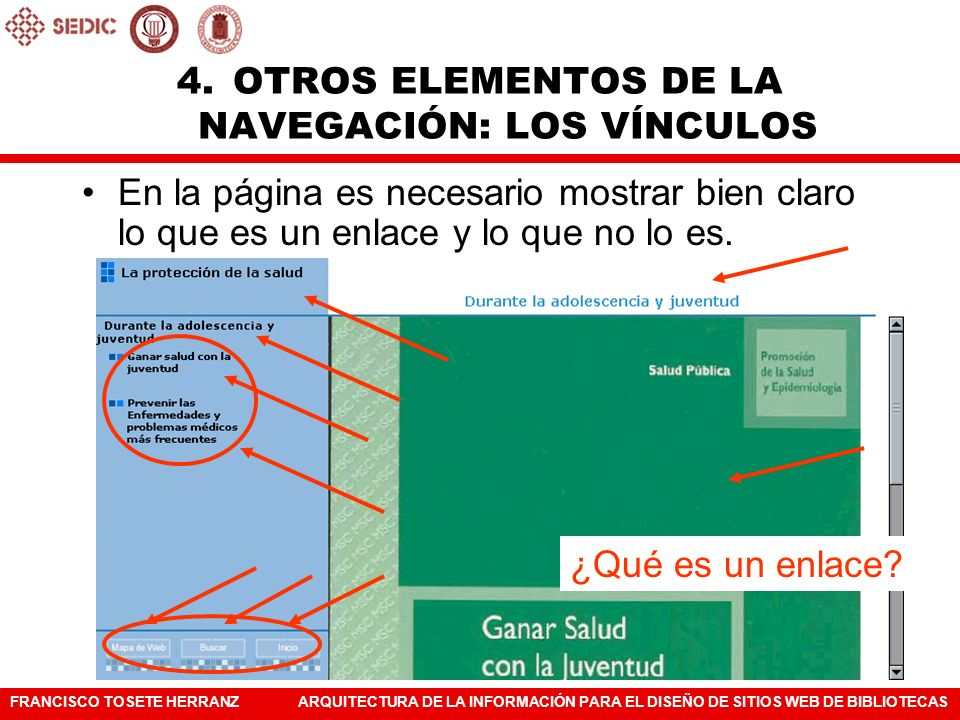 FRANCISCO TOSETE HERRANZARQUITECTURA DE LA INFORMACIÓN PARA EL DISEÑO DE SITIOS WEB DE BIBLIOTECAS En la página es necesario mostrar bien claro lo que