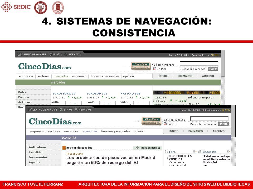 FRANCISCO TOSETE HERRANZARQUITECTURA DE LA INFORMACIÓN PARA EL DISEÑO DE SITIOS WEB DE BIBLIOTECAS 4.SISTEMAS DE NAVEGACIÓN: CONSISTENCIA