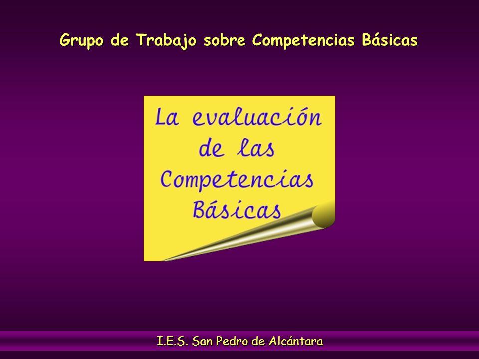 Grupo de Trabajo sobre Competencias Básicas I.E.S. San Pedro de Alcántara