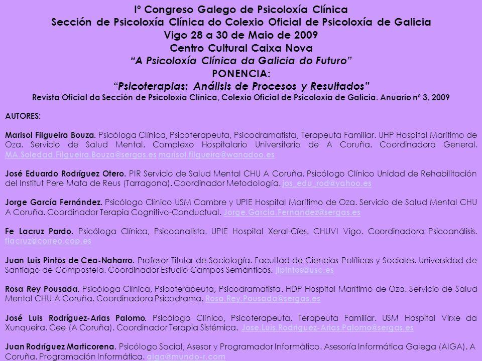 Iº Congreso Galego de Psicoloxía Clínica Sección de Psicoloxía Clínica do Colexio Oficial de Psicoloxía de Galicia Vigo 28 a 30 de Maio de 2009 Centro