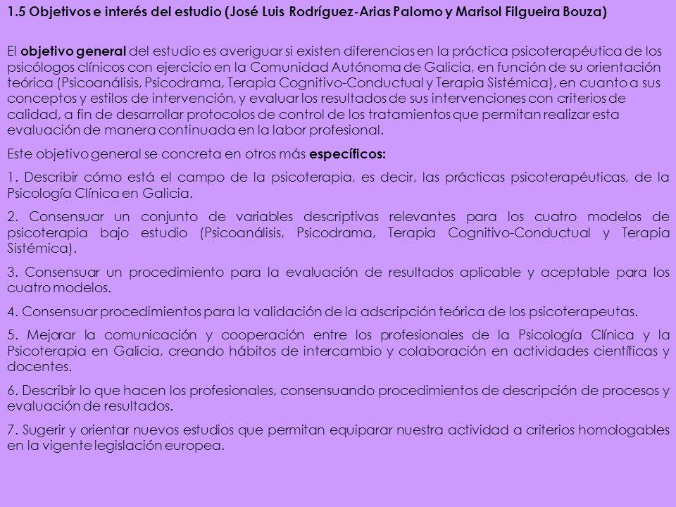 1.5 Objetivos e interés del estudio (José Luis Rodríguez-Arias Palomo y Marisol Filgueira Bouza) El objetivo general del estudio es averiguar si exist