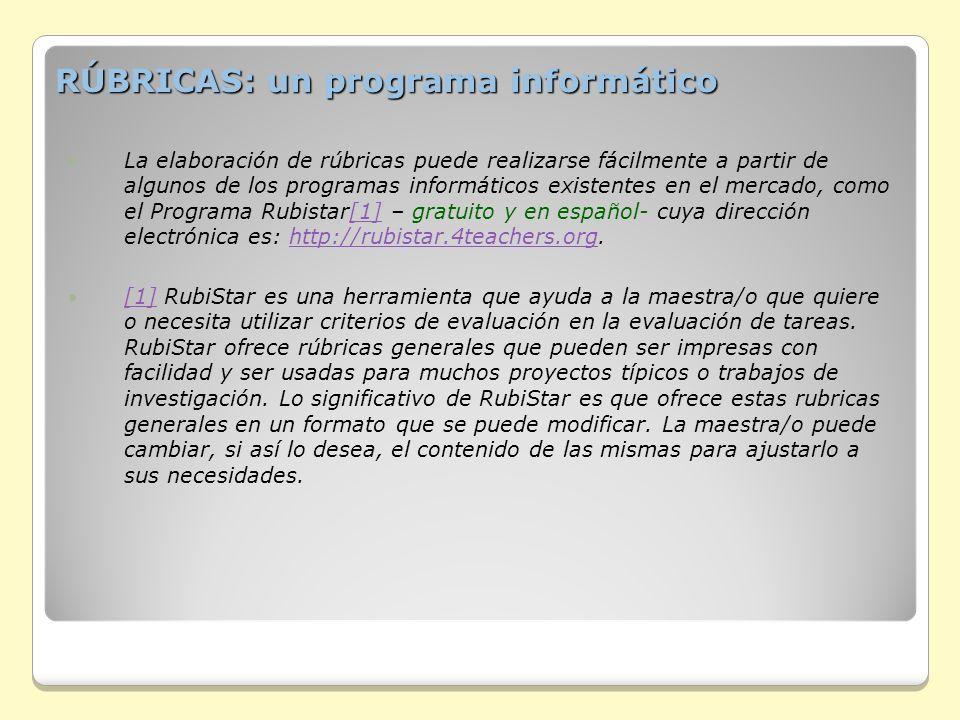 RÚBRICAS: un programa informático La elaboración de rúbricas puede realizarse fácilmente a partir de algunos de los programas informáticos existentes