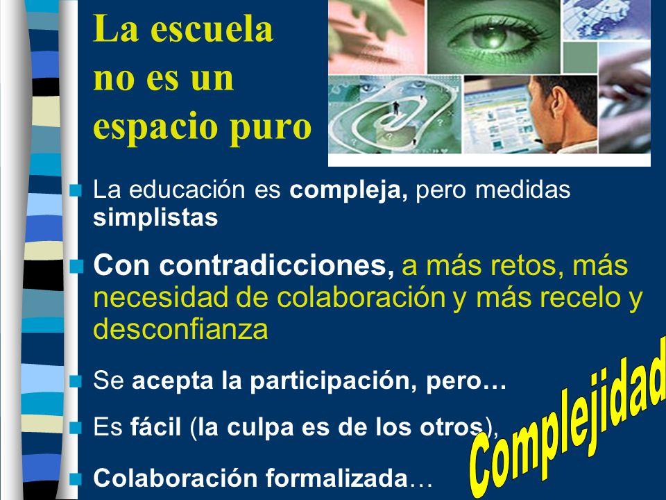 La educación es compleja, pero medidas simplistas Con contradicciones, a más retos, más necesidad de colaboración y más recelo y desconfianza Se acept