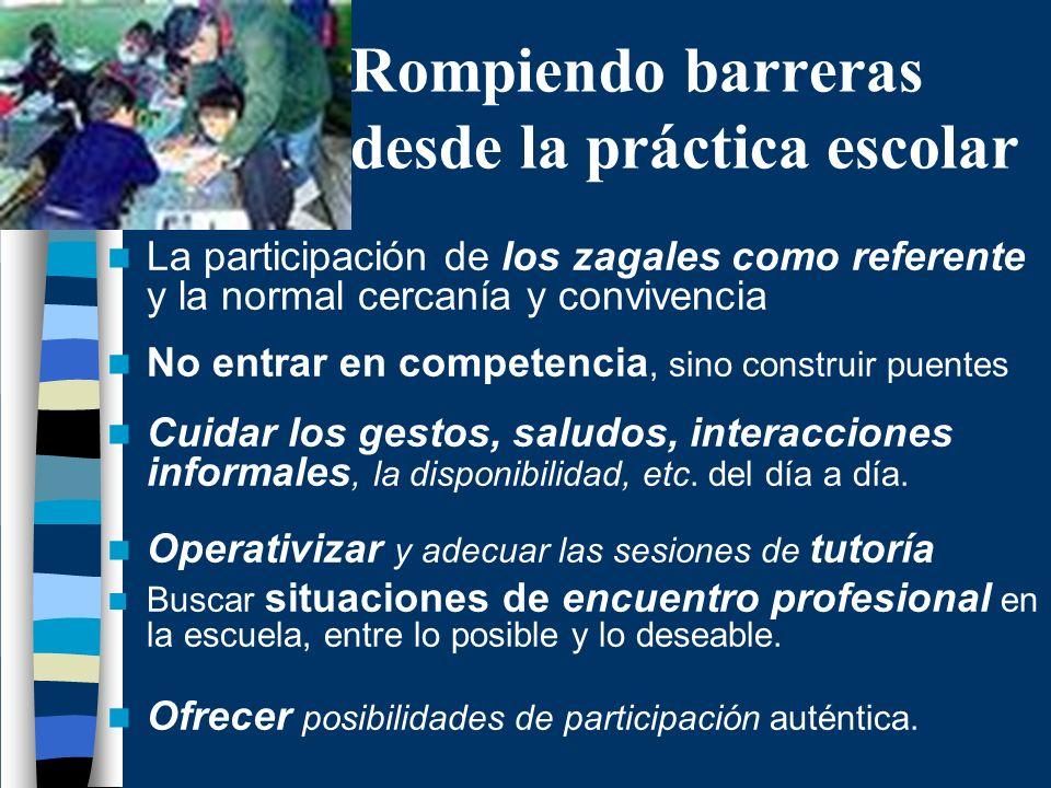 Rompiendo barreras desde la práctica escolar La participación de los zagales como referente y la normal cercanía y convivencia No entrar en competenci