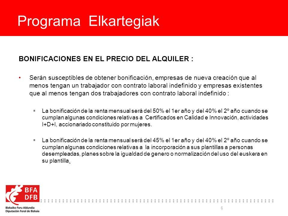 7 Programa Elkartegiak PLAZO Y PRESENTACIÓN DE SOLICITUDES: Indefinido, hasta la entrada en vigor de otro Decreto Foral que lo modifique o deroge.