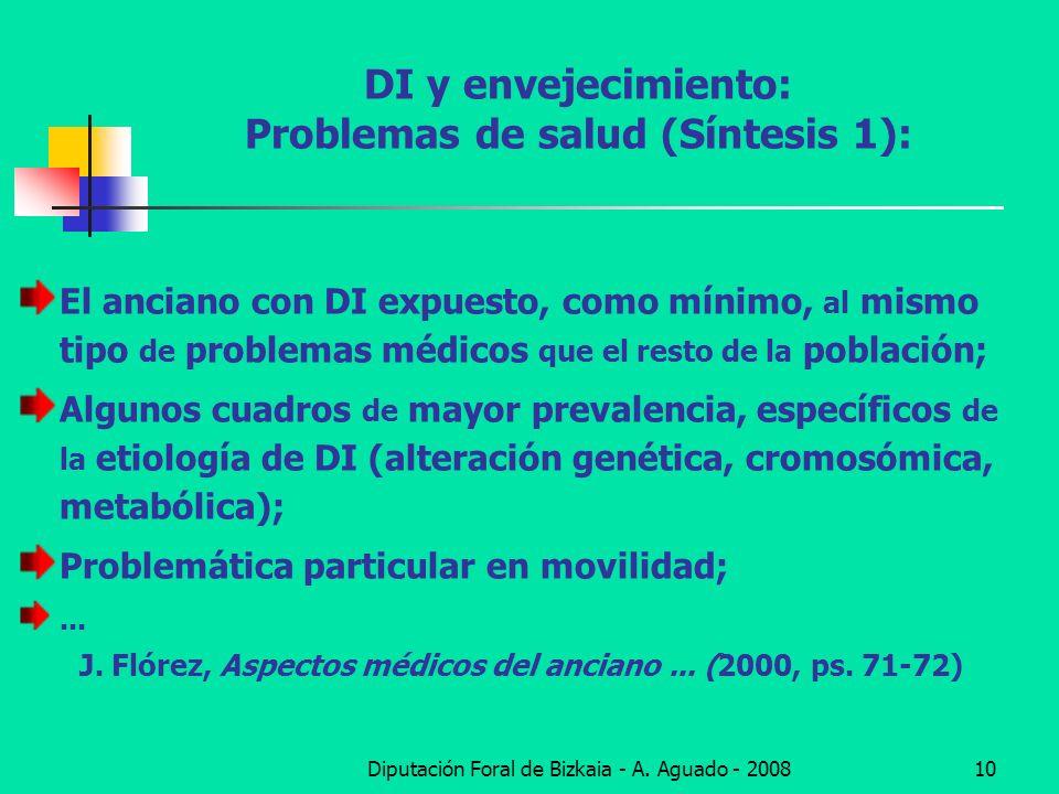 Diputación Foral de Bizkaia - A. Aguado - 200810 DI y envejecimiento: Problemas de salud (Síntesis 1): El anciano con DI expuesto, como mínimo, al mis