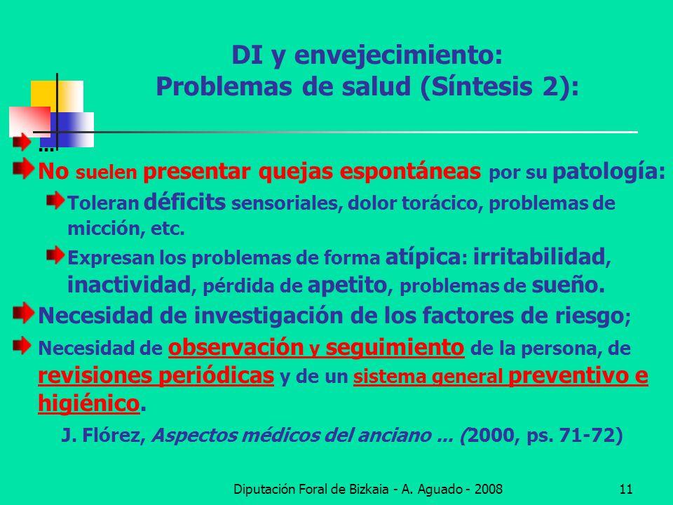 Diputación Foral de Bizkaia - A. Aguado - 200811 DI y envejecimiento: Problemas de salud (Síntesis 2):... No suelen presentar quejas espontáneas por s