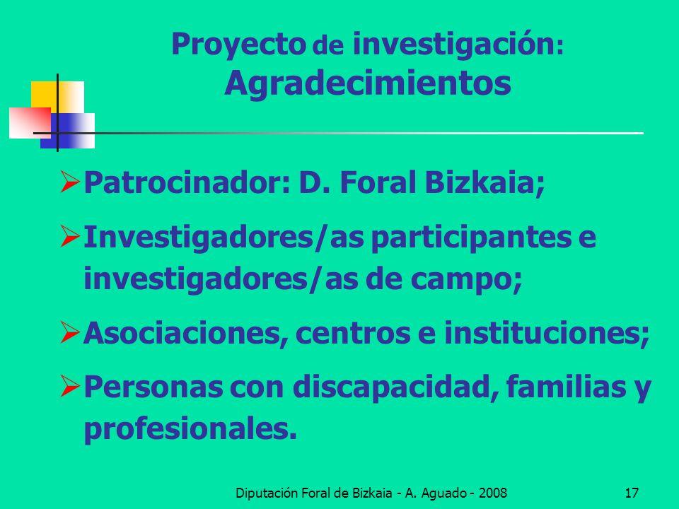 Diputación Foral de Bizkaia - A. Aguado - 200817 Proyecto de investigación : Agradecimientos Patrocinador: D. Foral Bizkaia; Investigadores/as partici