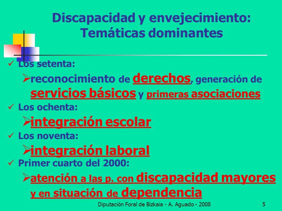 Diputación Foral de Bizkaia - A. Aguado - 20085 Discapacidad y envejecimiento: Temáticas dominantes Los setenta: reconocimiento de derechos, generació