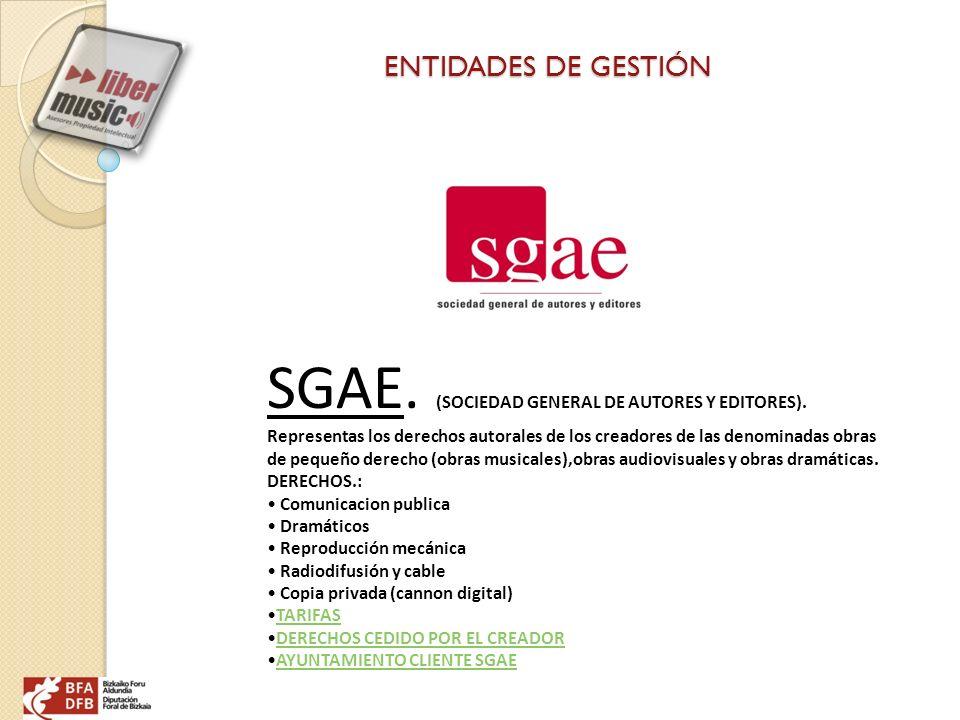 SGAE. (SOCIEDAD GENERAL DE AUTORES Y EDITORES). Representas los derechos autorales de los creadores de las denominadas obras de pequeño derecho (obras