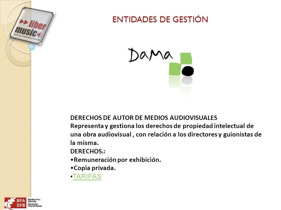 ENTIDADES DE GESTIÓN DERECHOS DE AUTOR DE MEDIOS AUDIOVISUALES Representa y gestiona los derechos de propiedad intelectual de una obra audiovisual, co