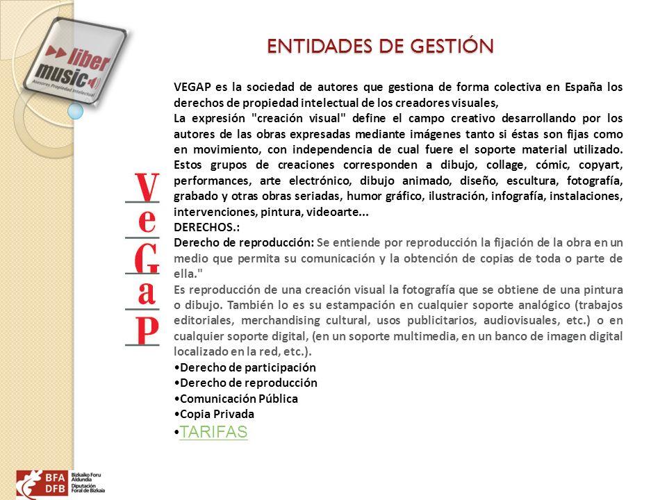 ENTIDADES DE GESTIÓN VEGAP es la sociedad de autores que gestiona de forma colectiva en España los derechos de propiedad intelectual de los creadores