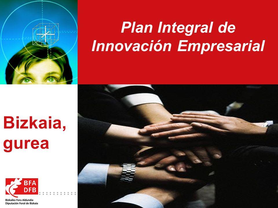 2 Plan Integral de Innovación Empresarial Marco de apoyo a la innovación empresarial en Bizkaia: Ahora más que nunca, la Diputación Foral de Bizkaia, a través de su Departamento de Innovación y Promoción Económica, refuerza su apoyo a las empresas de Bizkaia.