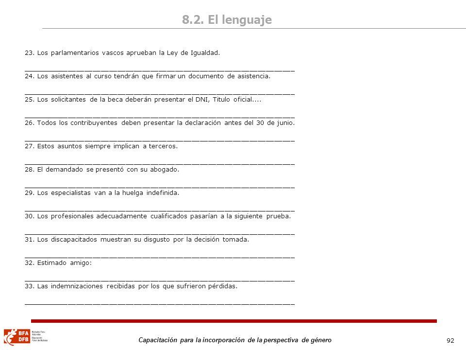 92 Capacitación para la incorporación de la perspectiva de género 23. Los parlamentarios vascos aprueban la Ley de Igualdad. _________________________