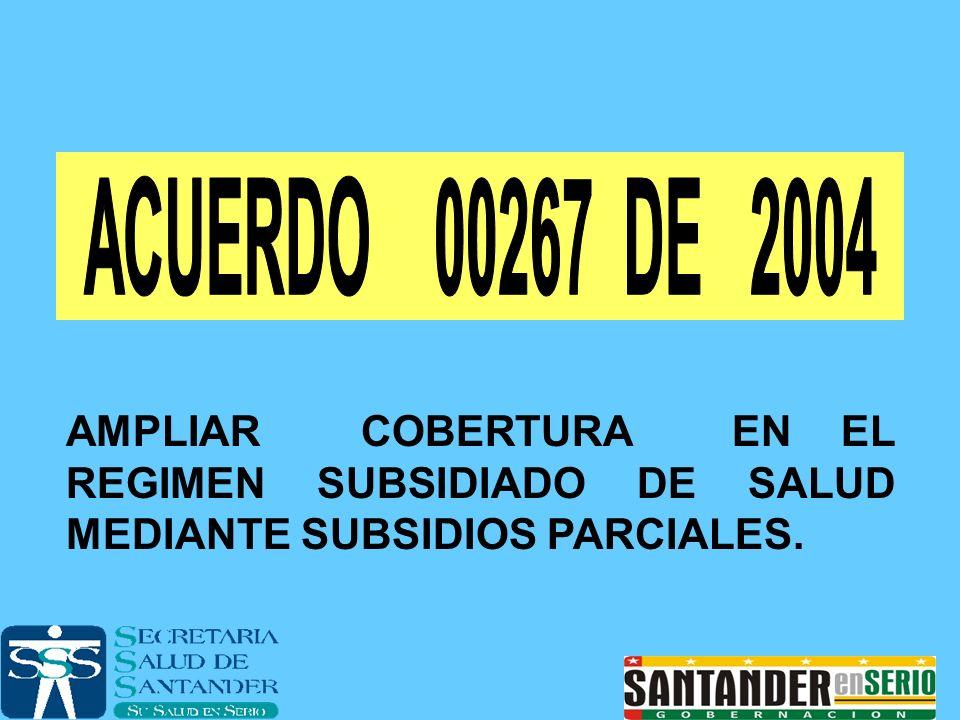 AMPLIAR COBERTURA EN EL REGIMEN SUBSIDIADO DE SALUD MEDIANTE SUBSIDIOS PARCIALES.