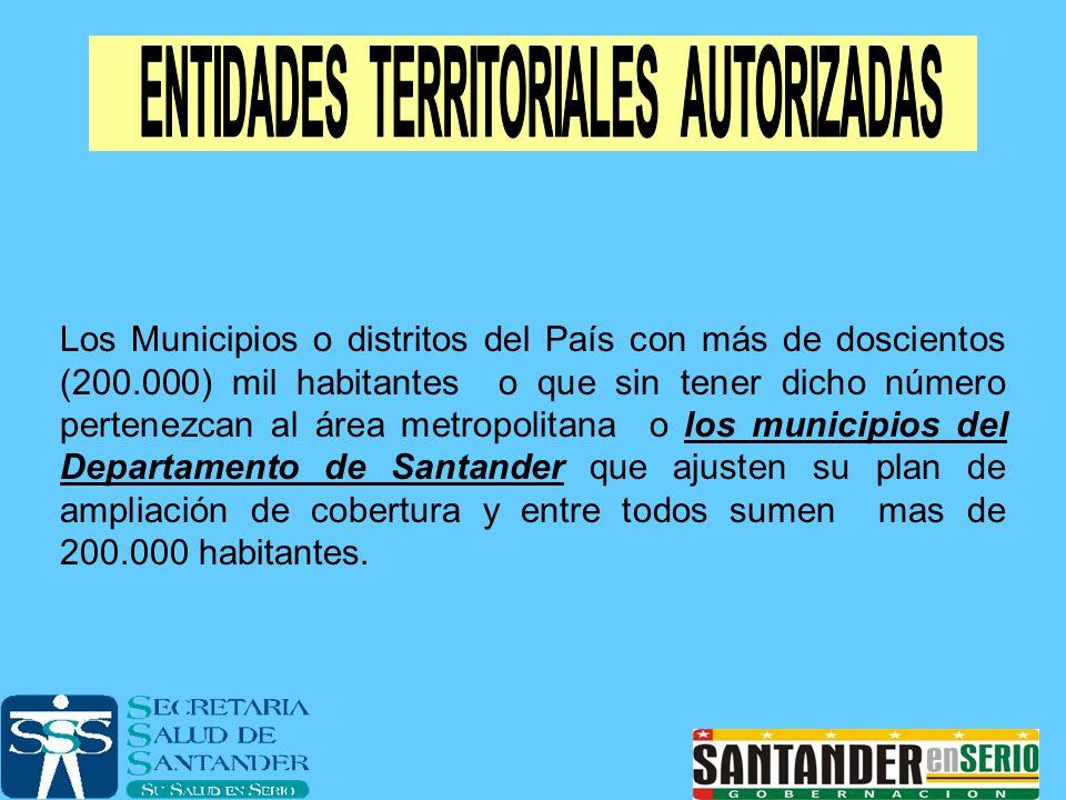 Los Municipios o distritos del País con más de doscientos (200.000) mil habitantes o que sin tener dicho número pertenezcan al área metropolitana o lo