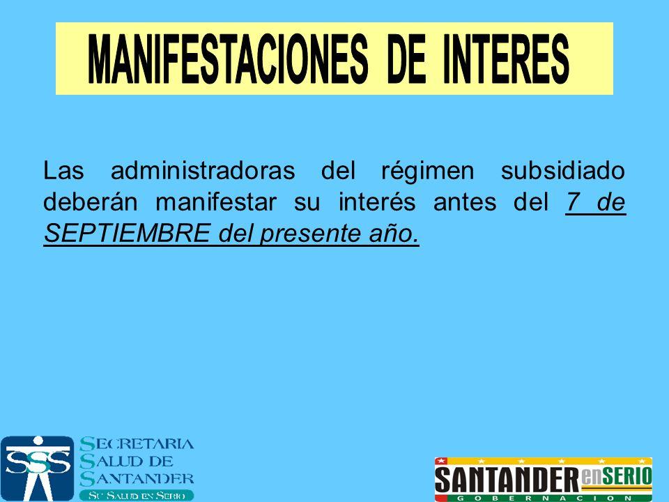 Las administradoras del régimen subsidiado deberán manifestar su interés antes del 7 de SEPTIEMBRE del presente año.