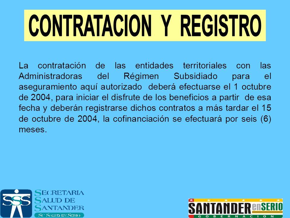 La contratación de las entidades territoriales con las Administradoras del Régimen Subsidiado para el aseguramiento aquí autorizado deberá efectuarse