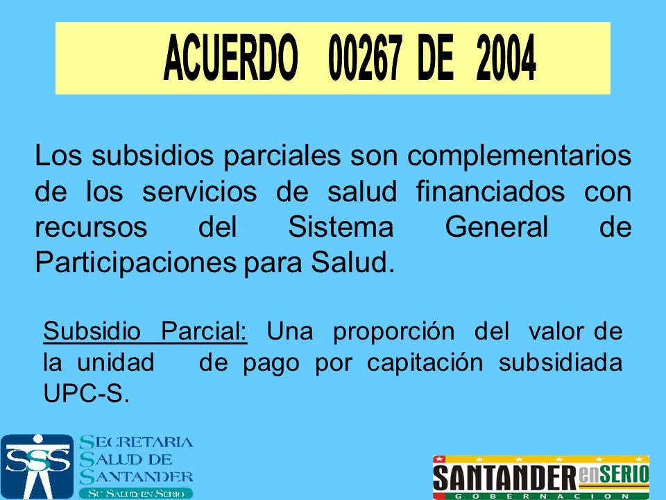 Los subsidios parciales son complementarios de los servicios de salud financiados con recursos del Sistema General de Participaciones para Salud. Subs