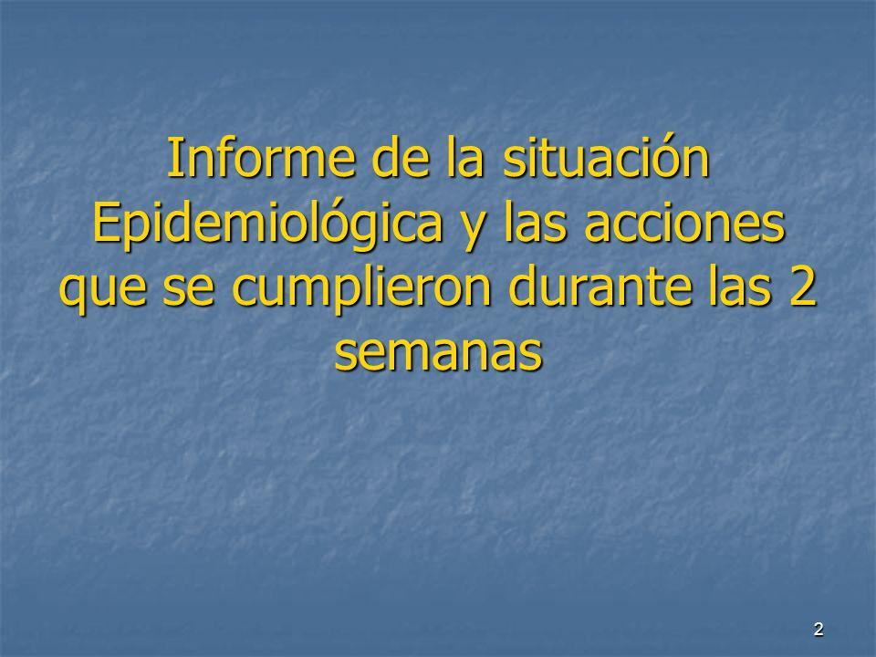 2 Informe de la situación Epidemiológica y las acciones que se cumplieron durante las 2 semanas
