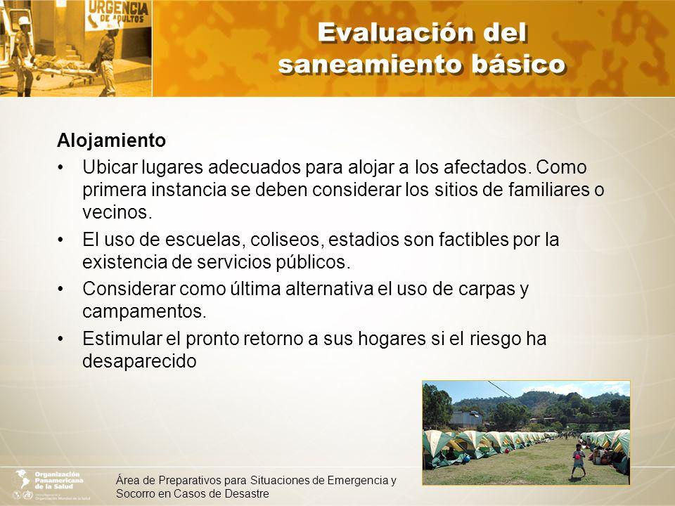 Área de Preparativos para Situaciones de Emergencia y Socorro en Casos de Desastre Evaluación del saneamiento básico Alojamiento Ubicar lugares adecua
