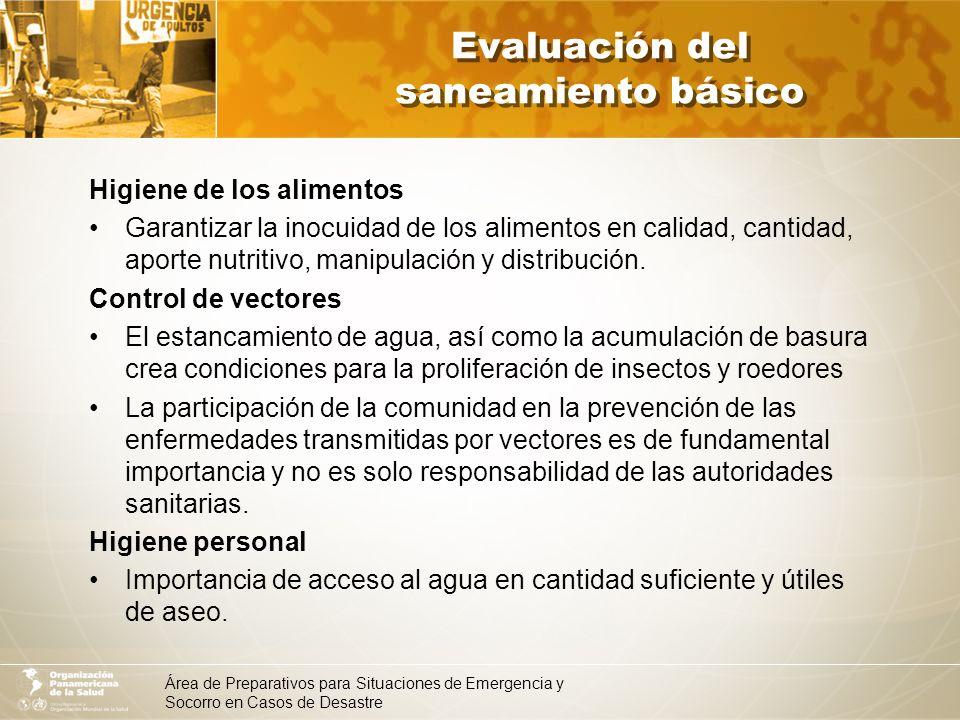 Área de Preparativos para Situaciones de Emergencia y Socorro en Casos de Desastre Evaluación del saneamiento básico Higiene de los alimentos Garantiz
