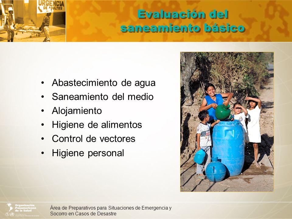 Área de Preparativos para Situaciones de Emergencia y Socorro en Casos de Desastre Evaluación del saneamiento básico Abastecimiento de agua Saneamient