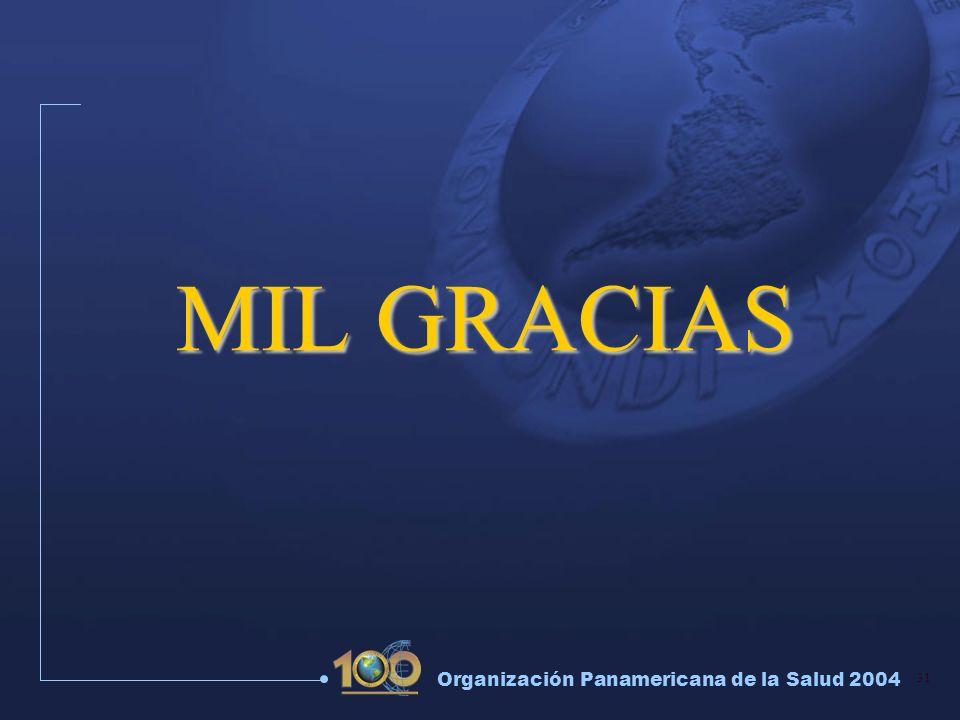 31 Organización Panamericana de la Salud 2004 MIL GRACIAS