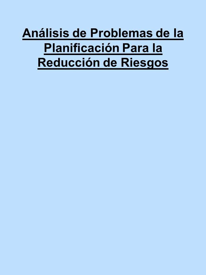 Análisis de Problemas de la Planificación Para la Reducción de Riesgos