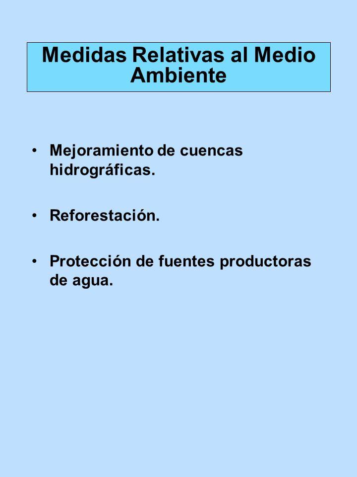 Mejoramiento de cuencas hidrográficas. Reforestación. Protección de fuentes productoras de agua. Medidas Relativas al Medio Ambiente