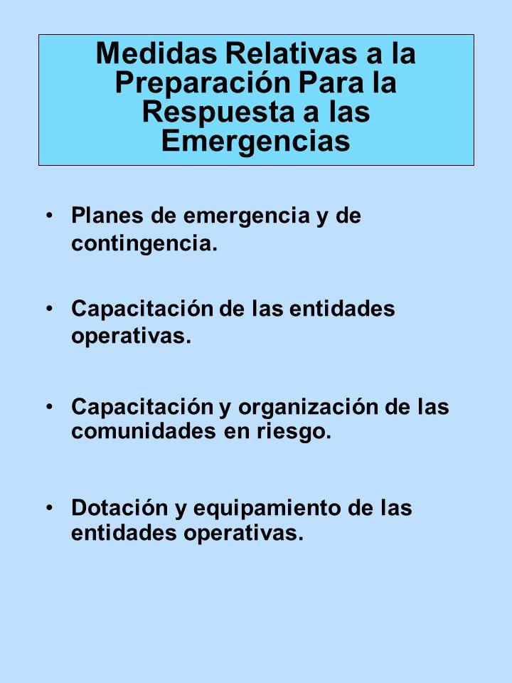 Planes de emergencia y de contingencia. Capacitación de las entidades operativas. Capacitación y organización de las comunidades en riesgo. Dotación y