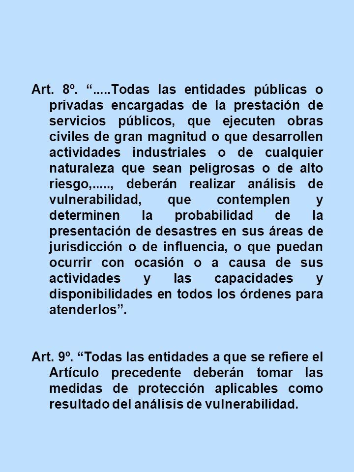 Art. 8º......Todas las entidades públicas o privadas encargadas de la prestación de servicios públicos, que ejecuten obras civiles de gran magnitud o