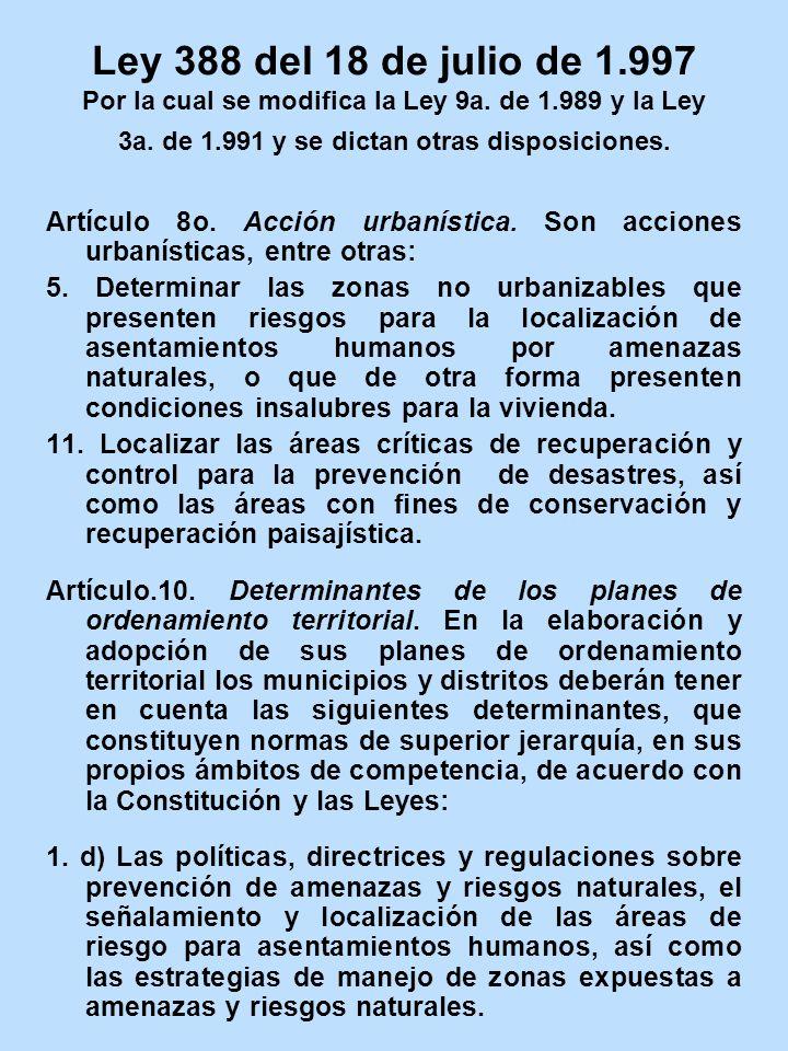 Ley 388 del 18 de julio de 1.997 Por la cual se modifica la Ley 9a. de 1.989 y la Ley 3a. de 1.991 y se dictan otras disposiciones. Artículo 8o. Acció