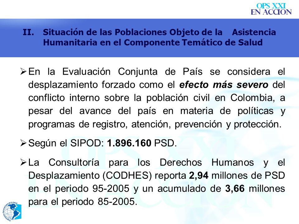 En la Evaluación Conjunta de País se considera el desplazamiento forzado como el efecto más severo del conflicto interno sobre la población civil en C