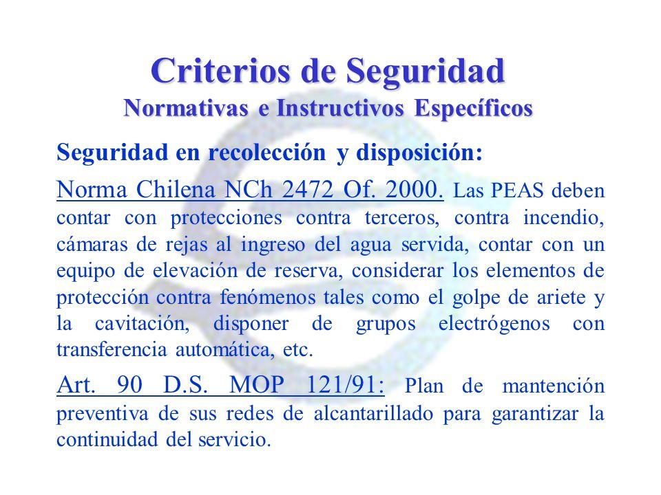 Criterios de Seguridad Normativas e Instructivos Específicos Seguridad en recolección y disposición: Norma Chilena NCh 2472 Of. 2000. Las PEAS deben c