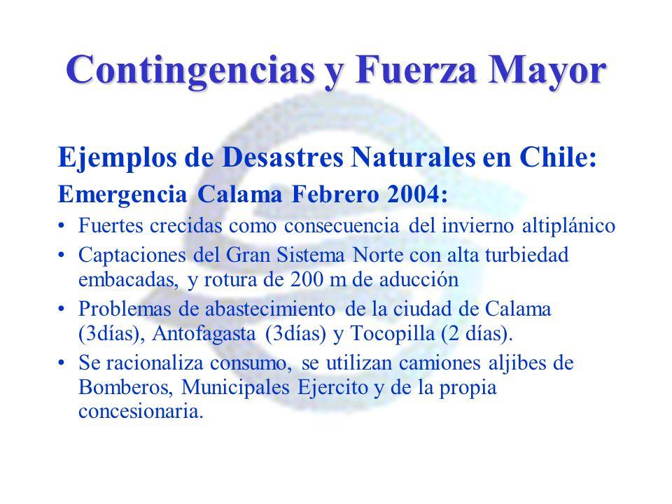 Contingencias y Fuerza Mayor Ejemplos de Desastres Naturales en Chile: Emergencia Calama Febrero 2004: Fuertes crecidas como consecuencia del invierno