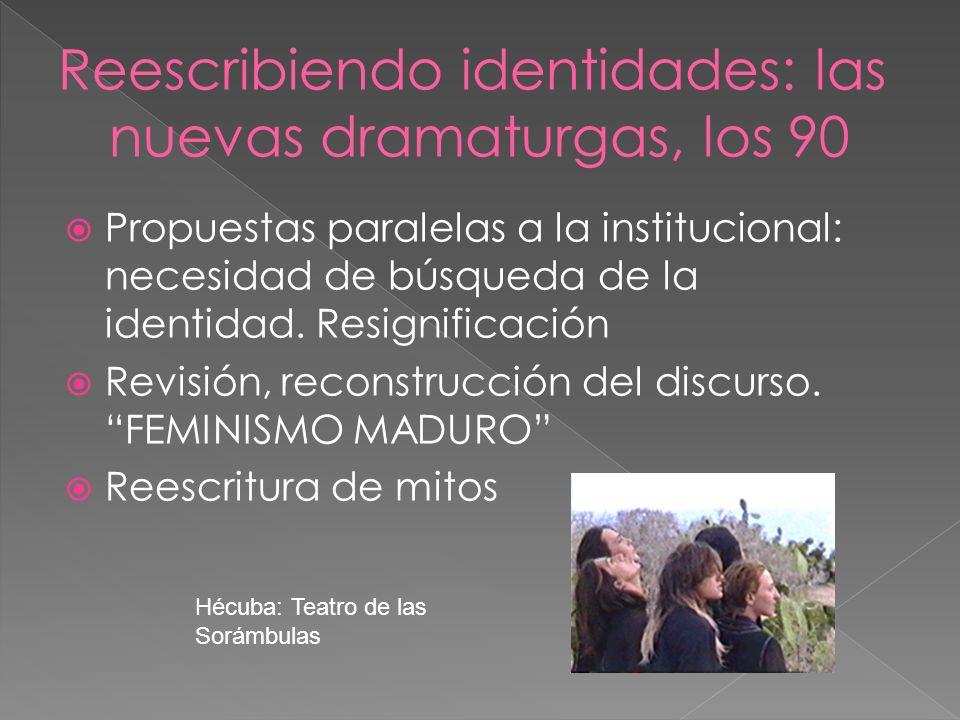 Propuestas paralelas a la institucional: necesidad de búsqueda de la identidad. Resignificación Revisión, reconstrucción del discurso. FEMINISMO MADUR