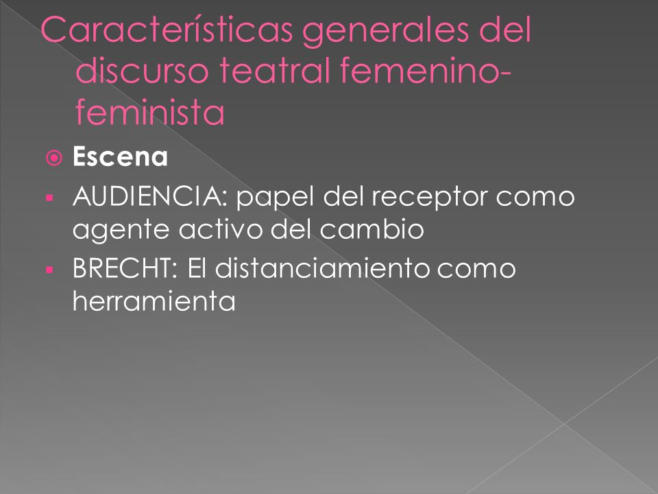 Escena AUDIENCIA: papel del receptor como agente activo del cambio BRECHT: El distanciamiento como herramienta