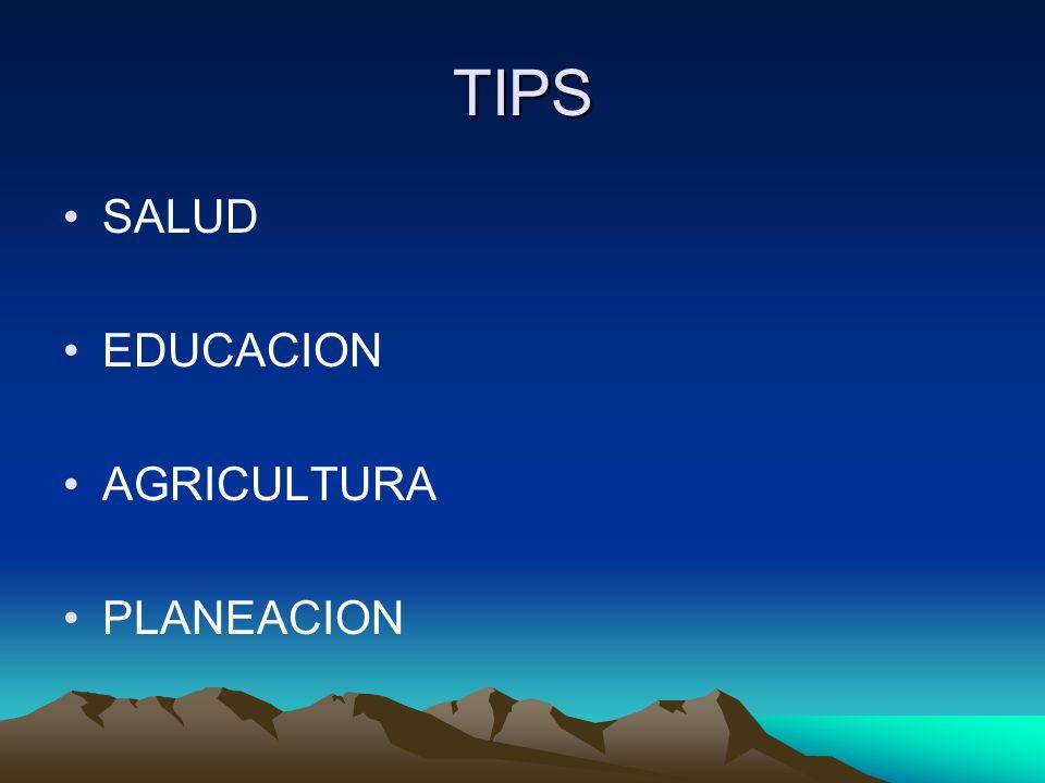TIPS SALUD EDUCACION AGRICULTURA PLANEACION
