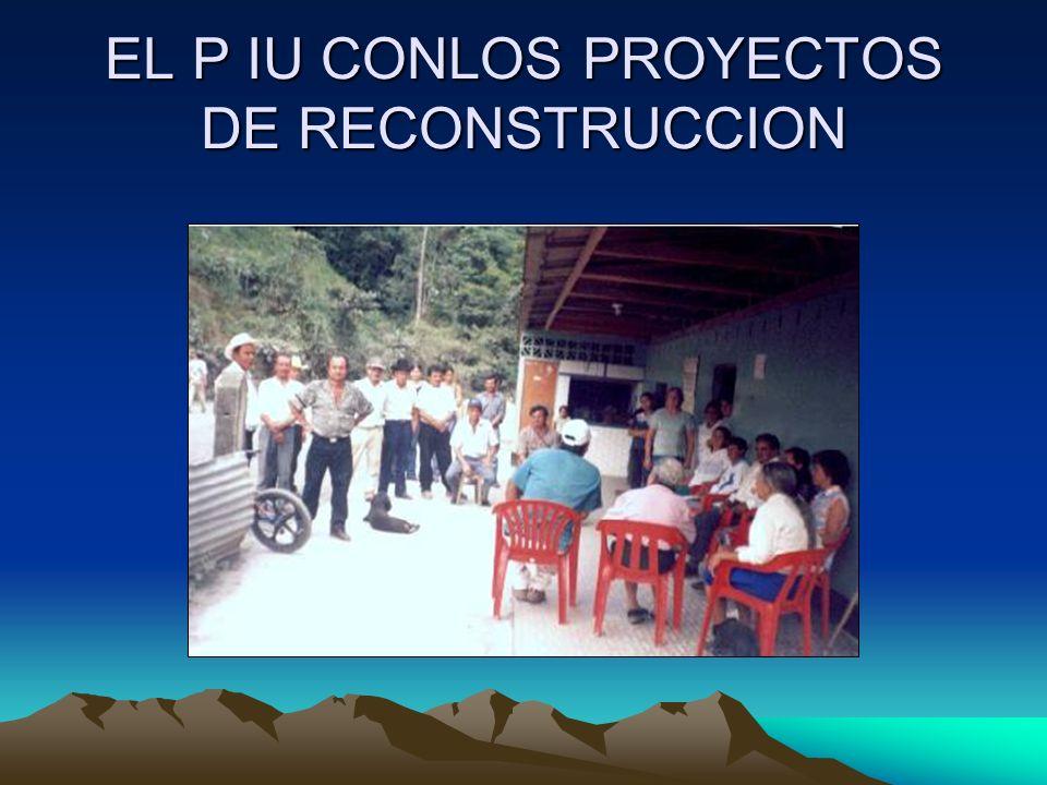 EL P IU CONLOS PROYECTOS DE RECONSTRUCCION