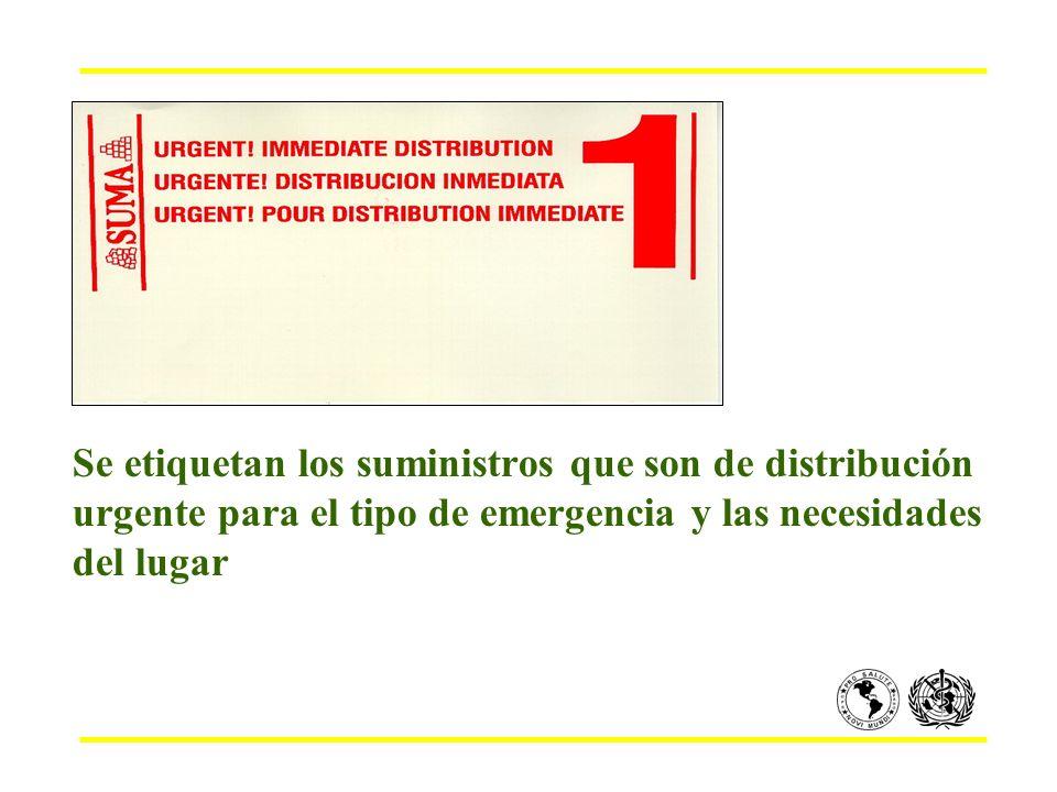 Se etiquetan los suministros que son de distribución urgente para el tipo de emergencia y las necesidades del lugar