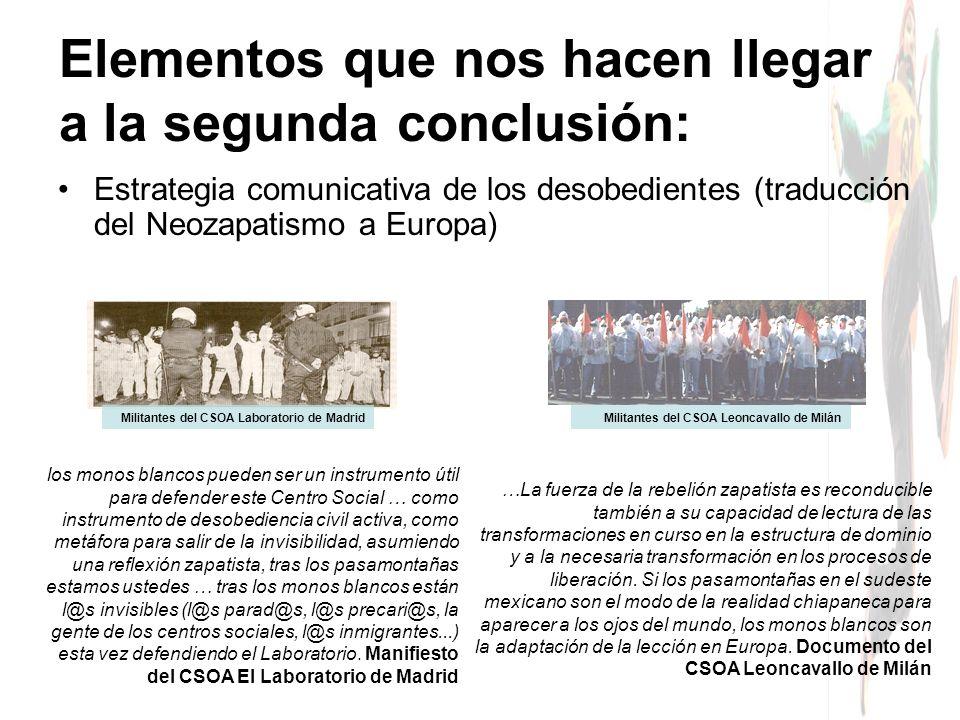 Elementos que nos hacen llegar a la segunda conclusión: Estrategia comunicativa de los desobedientes (traducción del Neozapatismo a Europa) los monos