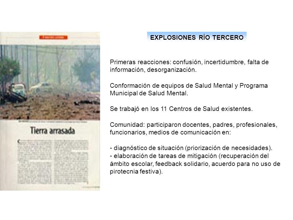 EXPLOSIONES EN LA FÁBRICA MILITAR DE RÍO TERCERO Río Tercero, Córdoba, 3 de noviembre de 1995 Explosión en cadena de 5 de los 6 polvorines (a 4 km del