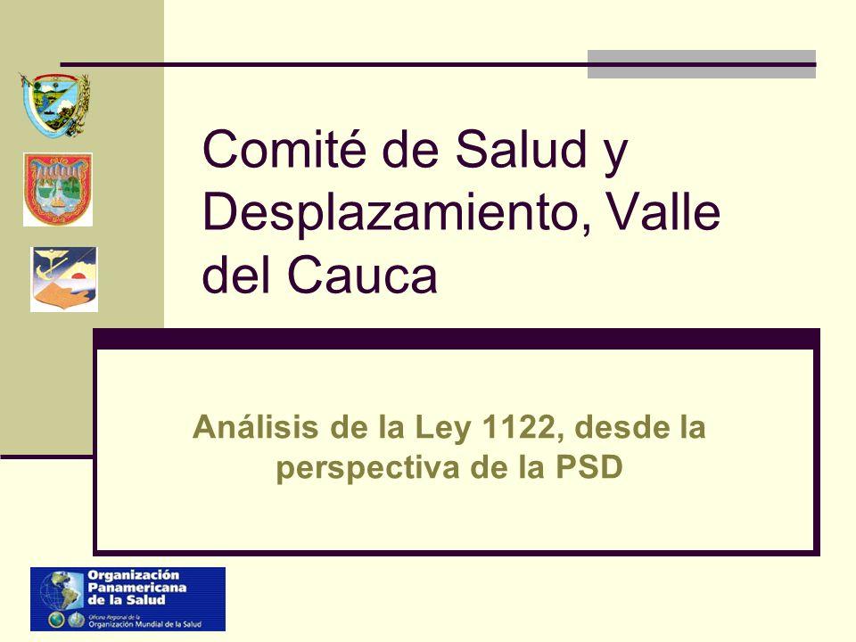 Comité de Salud y Desplazamiento, Valle del Cauca Análisis de la Ley 1122, desde la perspectiva de la PSD