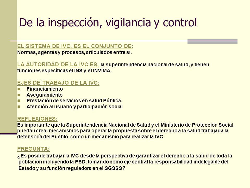 De la inspección, vigilancia y control EL SISTEMA DE IVC, ES EL CONJUNTO DE: Normas, agentes y procesos, articulados entre sí. LA AUTORIDAD DE LA IVC