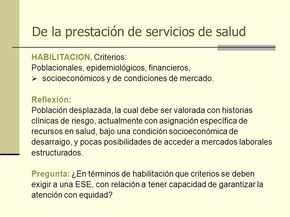 De la prestación de servicios de salud HABILITACION, Criterios: Poblacionales, epidemiológicos, financieros, socioeconómicos y de condiciones de merca