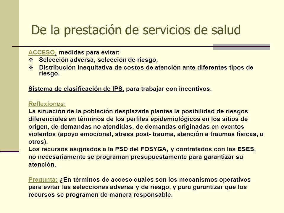 De la prestación de servicios de salud ACCESO, medidas para evitar: Selección adversa, selección de riesgo, Distribución inequitativa de costos de ate