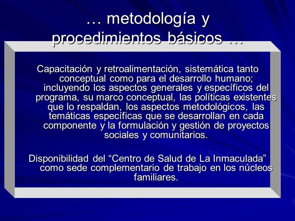 Capacitación y retroalimentación, sistemática tanto conceptual como para el desarrollo humano; incluyendo los aspectos generales y específicos del pro