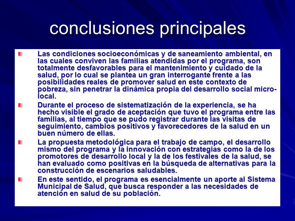 conclusiones principales Las condiciones socioeconómicas y de saneamiento ambiental, en las cuales conviven las familias atendidas por el programa, so